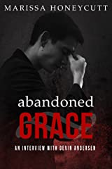 Abandoned Grace: An Interview with Devin Andersen (The Life of Anna) Kindle Edition
