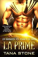La Prime: Une romance de science-fiction extra-terrestre et militaire (Les Barbares de la planète de sable t. 1) Format Kindle