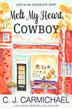 Melt My Heart, Cowboy (Love at the Chocolate Shop Book 1)