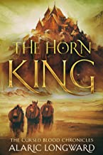 The Horn King: Stories of the Nine Worlds (The Cursed Blood Chronicles Book 1)