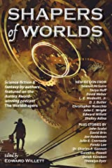 Shapers of Worlds: Science fiction & fantasy by authors featured on the Aurora Award-winning podcast The Worldshapers Kindle Edition