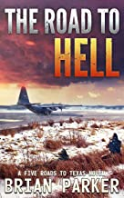 The Road to Hell: Sidney's Way (A Five Roads to Texas Novel Book 6)