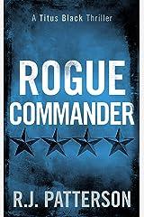 Rogue Commander (Titus Black Thriller series Book 3) Kindle Edition