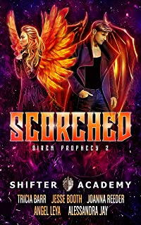 Scorched: Siren Prophecy 2 (Shifter Academy)