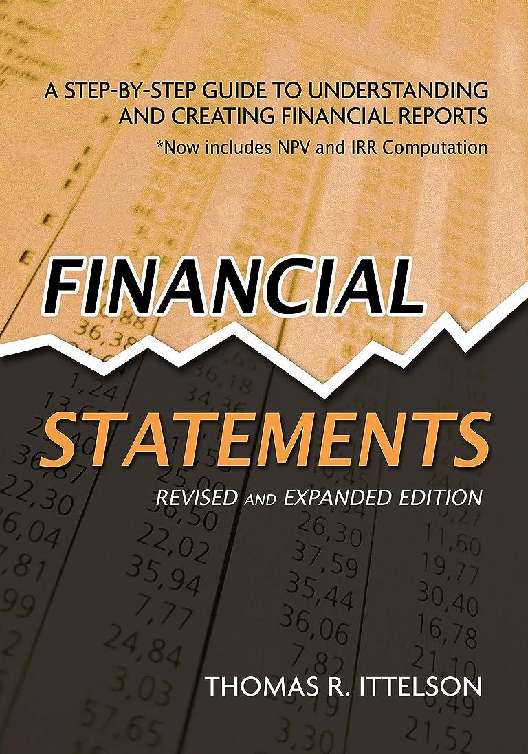 スコア技術もっともらしいFinancial Statements, Revised and Expanded Edition: A Step-by-Step Guide to Understanding and Creating Financial Reports (English Edition)