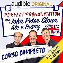 Perfect pronunciation con John Peter Sloan, Ale e Franz. Serie completa