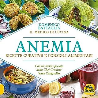 Anemia: Ricette curative e consigli alimentari (Italian Edition)