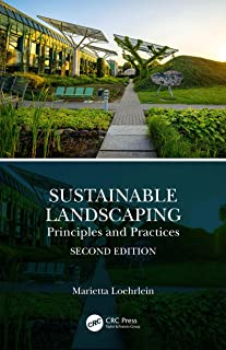 Sustainable Landscaping: Principles and Practices (English Edition)
