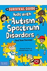 The Survival Guide for Kids with Autism Spectrum Disorders (And Their Parents) Kindle Edition