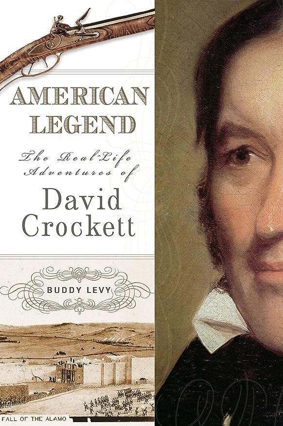 歌手者写真を描くAmerican Legend: The Real-Life Adventures of David Crockett (English Edition)