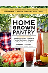 Homegrown Pantry: A Gardener's Guide to Selecting the Best Varieties & Planting the Perfect Amounts for What You Want to Eat Year-Round Kindle Edition
