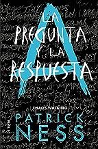 La pregunta y la respuesta (Chaos Walking 2) (Spanish Edition)