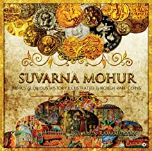 Suvarna Mohur: India's Glorious History Illustrated through Rare Coins