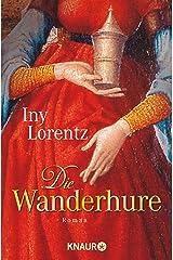 Die Wanderhure: Roman (Die Wanderhuren-Reihe 1) (German Edition) Kindle Edition