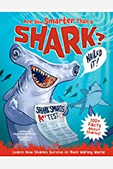 Are You Smarter Than a Shark?: Learn How Sharks Survive in their Watery World - 100+ Facts about Sharks! Hardcover