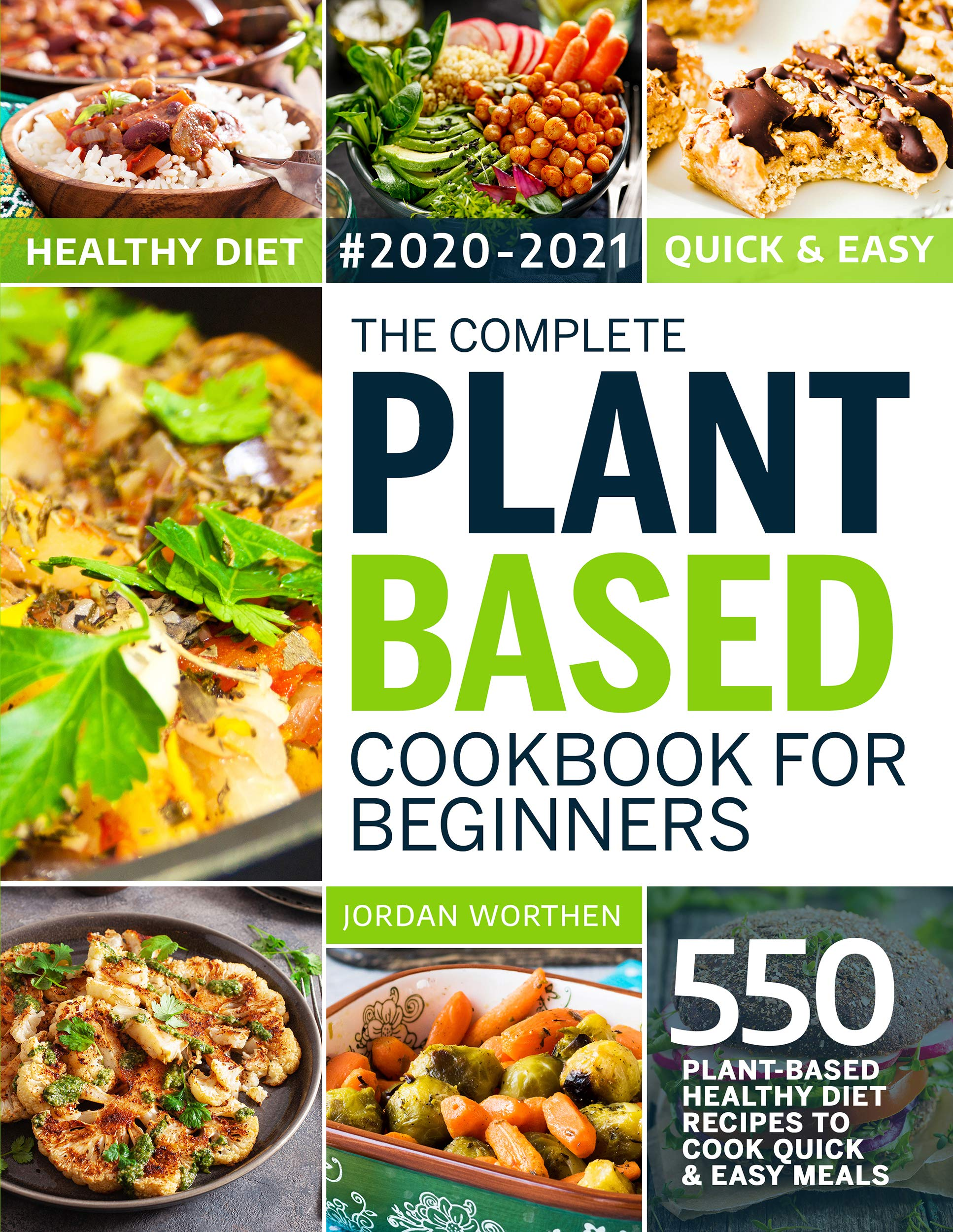 Image OfThe Complete Plant Based Cookbook For Beginners: 550 Plant-Based Healthy Diet Recipes To Cook Quick & Easy Meals (English ...