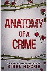 Anatomy of a Crime Kindle Edition