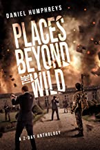Places Beyond the Wild: A Post-Apocalyptic Zombie Anthology (Z-Day Book 4) (English Edition)