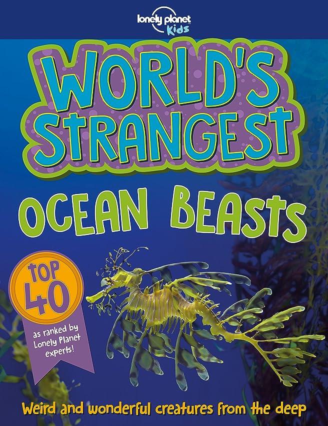 前平和的証言するWorld's Strangest Ocean Beasts (Lonely Planet Kids) (English Edition)