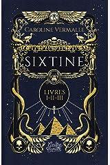 Sixtine (La trilogie complète) Format Kindle