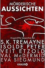 Mörderische Aussichten: Thriller & Krimi bei Droemer Knaur: Ausgewählte Leseproben von S. K. Tremayne, Isolde Peter, Veit Etzold, Val McDermid uvm. (German Edition) Kindle Edition