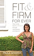 Fit & Firm For Ever: Stay Toned, Lean and Vibrant Through Menopause and Beyond