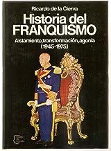 Historia del franquismo. aislamiento, transformacion, agonia (1945