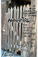 Die weithin unglaubliche Ballade vom einsamen Annamirl - The incredible lonely Annamirls ballad, an alpine musical Kindle Ausgabe