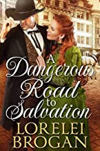 A Dangerous Road to Salvation: A Historical Western Romance Book