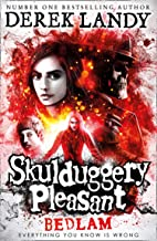 Bedlam: Skulduggery Pleasant (12): Book 12