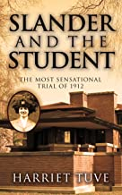 Slander and the student: The most sensational trial of 1912