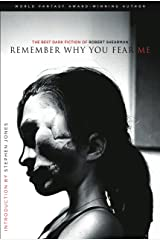 Remember Why You Fear Me: The Best Dark Fiction of Robert Shearman Kindle Edition