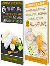 Homemade Body Scrubs : 52 All Natural Simple & Easy To Make Body Scrubs & Body Washes & Homemade Beauty Products : Over 50 Recipes For Face Masks Facial ... 5) (All Natural Box Set) (English Edition)