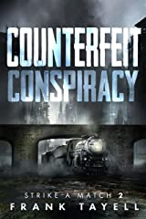 Counterfeit Conspiracy: Policing Post-Apocalyptic Britain (Strike a Match Book 2) Kindle Edition