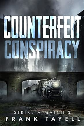 Counterfeit Conspiracy: Policing Post-Apocalyptic Britain (Strike a Match Book 2)