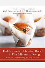 Holiday and Celebration Bread in Five Minutes a Day: Sweet and Decadent Baking for Every Occasion Hardcover