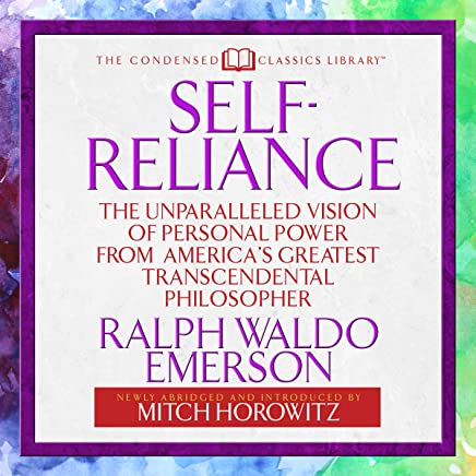 Self-Reliance: The Unparalleled Vision of Personal Power from America's Greatest Transcendental Philosopher