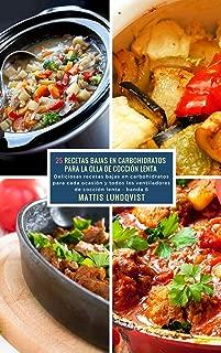 25 Recetas Bajas en Carbohidratos para la Olla de Cocción Lenta - banda 6: Deliciosas recetas bajas en carbohidratos para cada ocasión y todos los ventiladores de cocción lenta (Spanish Edition)