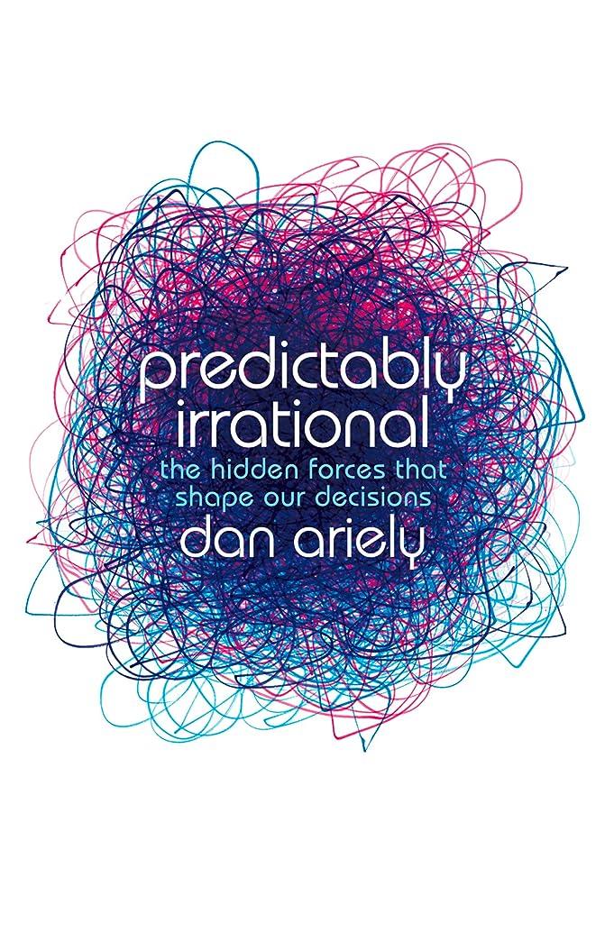 スカウト定規摩擦Predictably Irrational: The Hidden Forces that Shape Our Decisions (English Edition)
