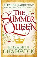 The Summer Queen: A loving mother. A betrayed wife. A queen beyond compare. (Eleanor of Aquitaine Book 1) (English Edition) Formato Kindle