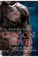 Dragon Love - Feuer und Flamme für diesen Mann (Dragon-Love-Reihe 1) Kindle Ausgabe