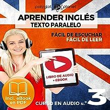 Aprender Inglés - Fácil de Leer - Fácil de Escuchar - Texto Paralelo Curso en Audio No. 3 [Learn English - Easy Reader - E...