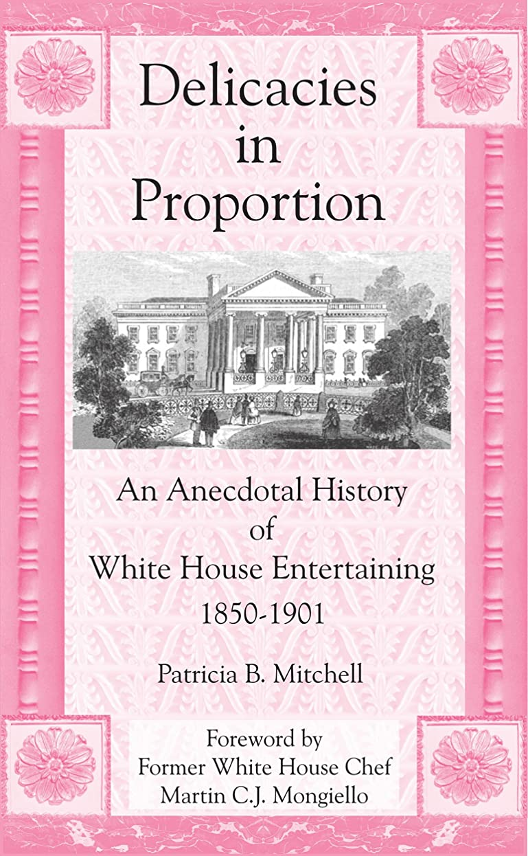 トラブル警戒ハムDelicacies in Proportion: An Anecdotal History of White House Entertaining 1850-1901 (English Edition)