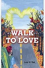 Walk to Love Kindle Edition
