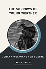 The Sorrows of Young Werther (AmazonClassics Edition) (English Edition) eBook Kindle