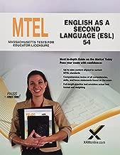 2017 MTEL English as a Second Language (ESL) (54) (MTEL Teacher Certification Guides (MA))