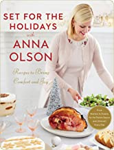 Set for the Holidays with Anna Olson: Recipes to Bring Comfort and Joy: From Starters to Sweets, for the Festive  Season and Almost Every Day (English Edition)