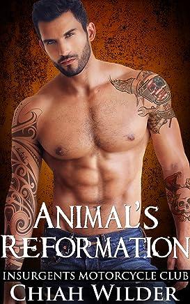 Animal's Reformation: Insurgents Motorcycle Club Romance (Insurgents MC Romance Book 13)