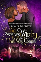 Something Witchy This Way Comes (Low Country Witches Book 2): (Low Country Witches Book 2) Kindle Edition