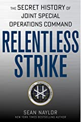 Relentless Strike: The Secret History of Joint Special Operations Command (English Edition) eBook Kindle
